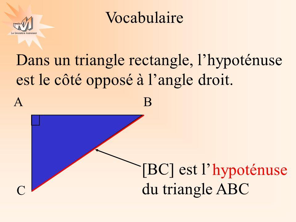[BC] est l' du triangle ABC hypoténuse